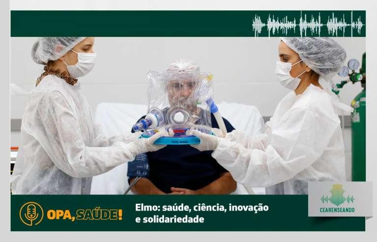 Opa, Saúde! #6: Elmo – saúde, ciência, inovação e solidariedade